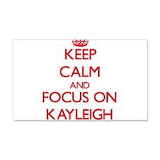 Keep Calm and focus on Kayleigh Wall Decal