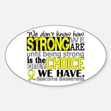 Sarcoma How Strong We Are Sticker (Oval)