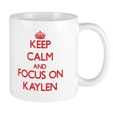 Keep Calm and focus on Kaylen Mugs