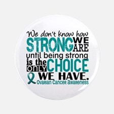 "Ovarian Cancer HowStrongWeAre 3.5"" Button"