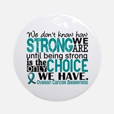 Ovarian Cancer HowStrongWeAre Ornament (Round)
