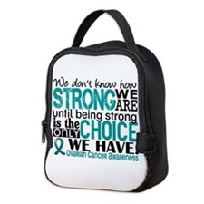 Ovarian Cancer HowStrongWeAre Neoprene Lunch Bag