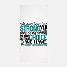 Ovarian Cancer HowStrongWeAre Beach Towel