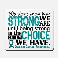 Ovarian Cancer HowStrongWeAre Mousepad