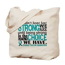 Ovarian Cancer HowStrongWeAre Tote Bag