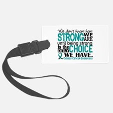 Ovarian Cancer HowStrongWeAre Luggage Tag