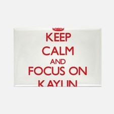 Keep Calm and focus on Kaylin Magnets