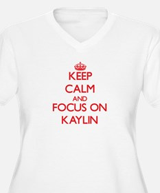 Keep Calm and focus on Kaylin Plus Size T-Shirt