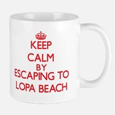 Keep calm by escaping to Lopa Beach Hawaii Mugs
