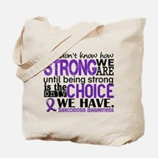 Sarcoidosis How Strong We Are Tote Bag