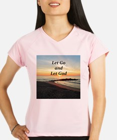 LET GO AND LET GOD Performance Dry T-Shirt