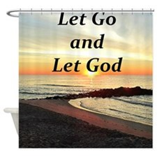 LET GO AND LET GOD Shower Curtain