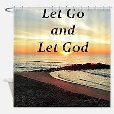 LET GO AND LET GOD Shower Curtain