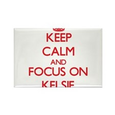 Keep Calm and focus on Kelsie Magnets