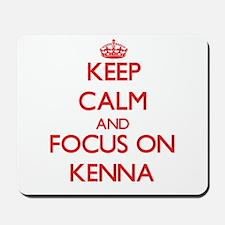 Keep Calm and focus on Kenna Mousepad