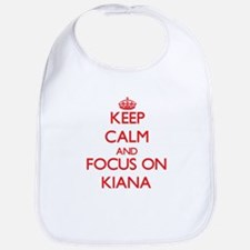 Keep Calm and focus on Kiana Bib