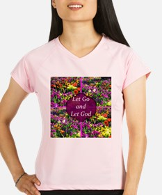 LET GO LET GOD Performance Dry T-Shirt