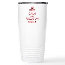 Keep Calm and focus on Kierra Travel Mug