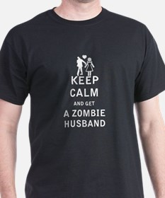 Keep Calm and Get a Zombie Husband - White T-Shirt