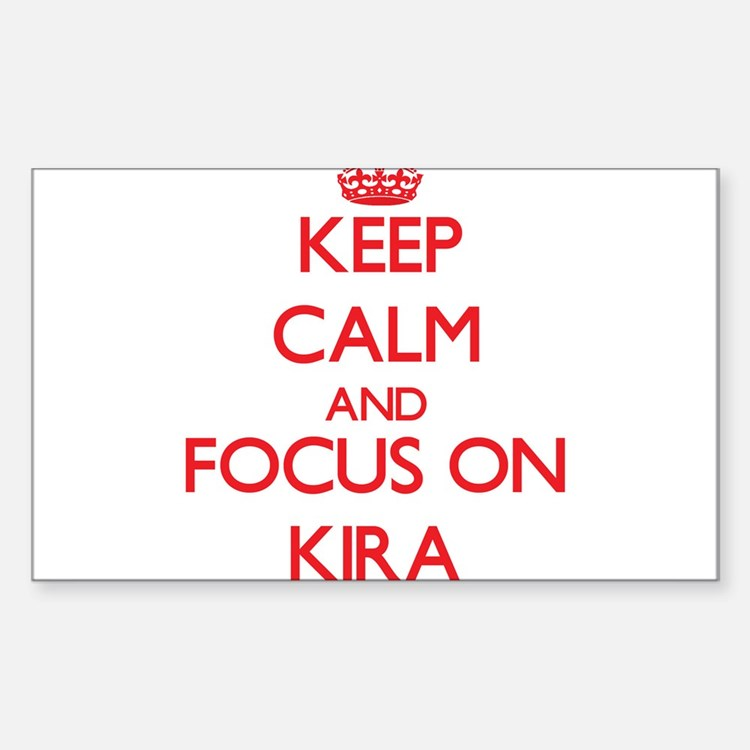 Keep Calm and focus on Kira Decal