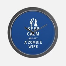Keep Calm and Get a Zombie Wife - FULL Wall Clock