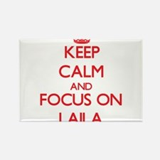 Keep Calm and focus on Laila Magnets