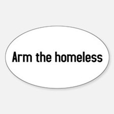 arm the homeless Oval Decal