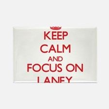 Keep Calm and focus on Laney Magnets