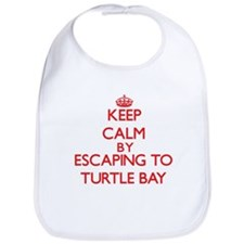 Keep calm by escaping to Turtle Bay Hawaii Bib