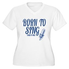 Born to sing Plus Size T-Shirt