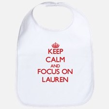 Keep Calm and focus on Lauren Bib