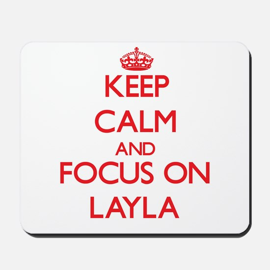 Keep Calm and focus on Layla Mousepad