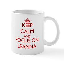 Keep Calm and focus on Leanna Mugs