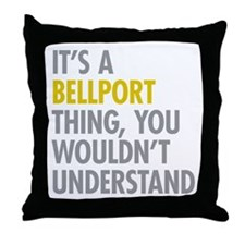 Its A Bellport Thing Throw Pillow