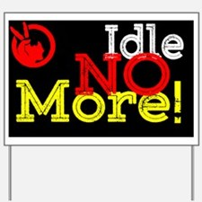 Rise Up - Idle No More Yard Sign