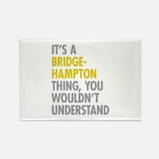 Its A Bridgehampton Thing Rectangle Magnet