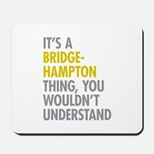 Its A Bridgehampton Thing Mousepad