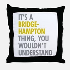 Its A Bridgehampton Thing Throw Pillow