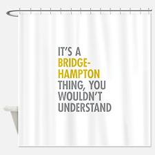 Its A Bridgehampton Thing Shower Curtain