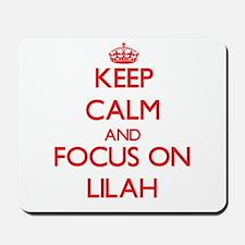 Keep Calm and focus on Lilah Mousepad