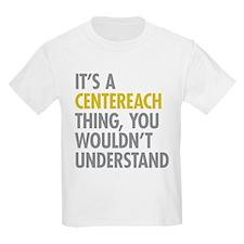 Its A Centereach Thing T-Shirt