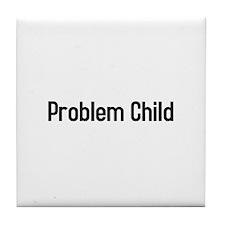 problem child Tile Coaster