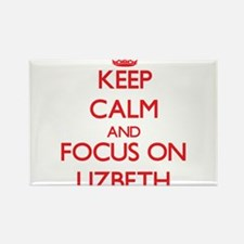 Keep Calm and focus on Lizbeth Magnets