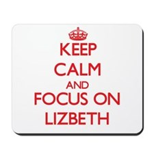Keep Calm and focus on Lizbeth Mousepad
