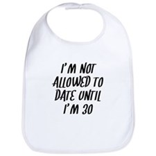 Not Allowed To Date Until Im 30 Bib