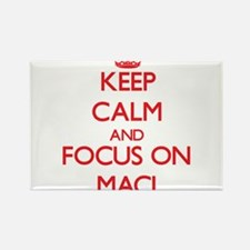 Keep Calm and focus on Maci Magnets