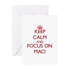 Keep Calm and focus on Maci Greeting Cards