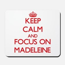 Keep Calm and focus on Madeleine Mousepad