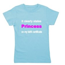 It Clearly States Princess On My Birth Girl's Tee