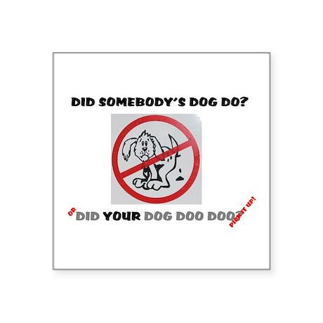 DID YOUR DOG DOO DOO Sticker